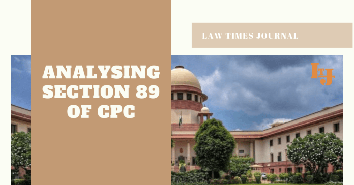 Analysing Section 89 of CPC