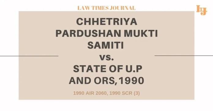 Chhetriya Pardushan Mukti Samiti vs State Of U.P & Ors