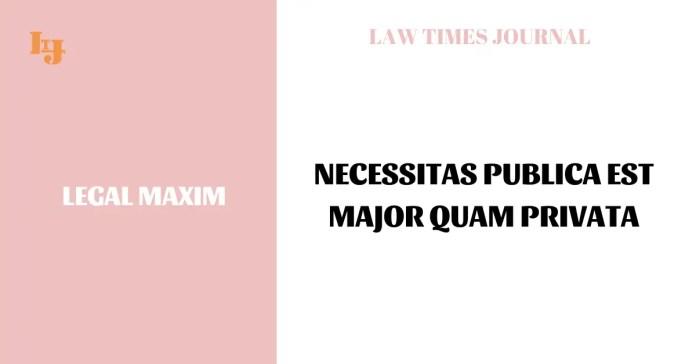 Necessitas publica est major quam privata