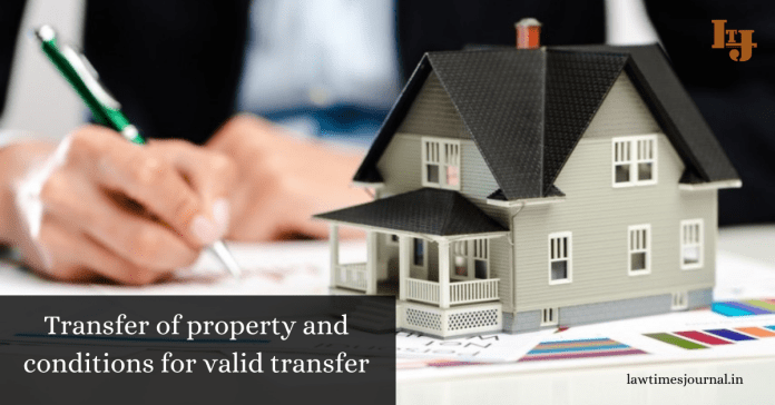 Transfer of property and conditions for valid transfer