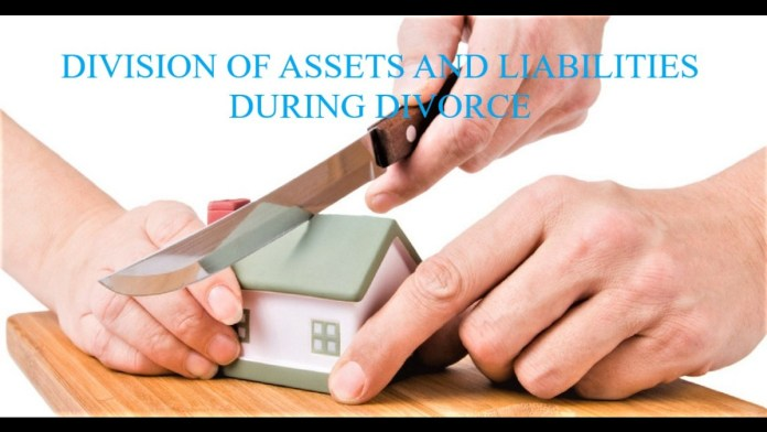 DIVISION OF ASSETS AND LIABILITIES DURING DIVORCE