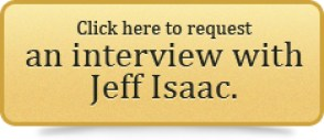 request an interview with Jeff Isaac