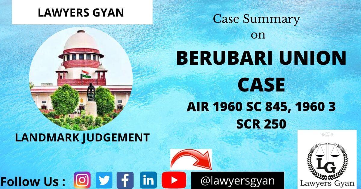BERUBARI UNION CASE