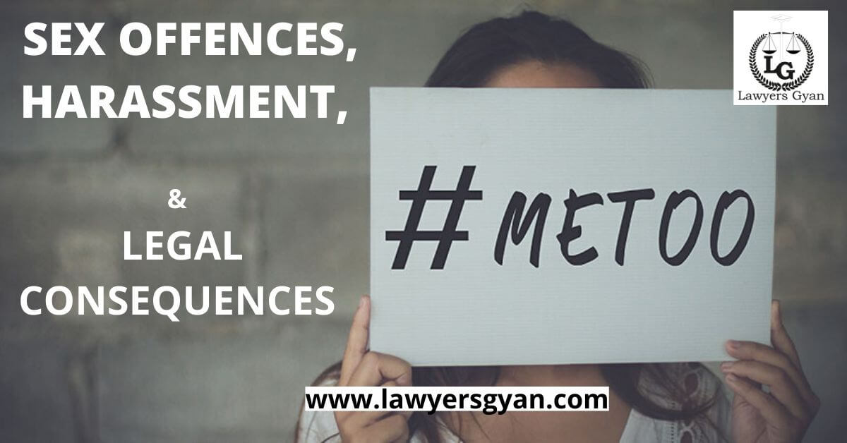 Sexual offences, Harassment, #Metoo Movement and its legal consequences