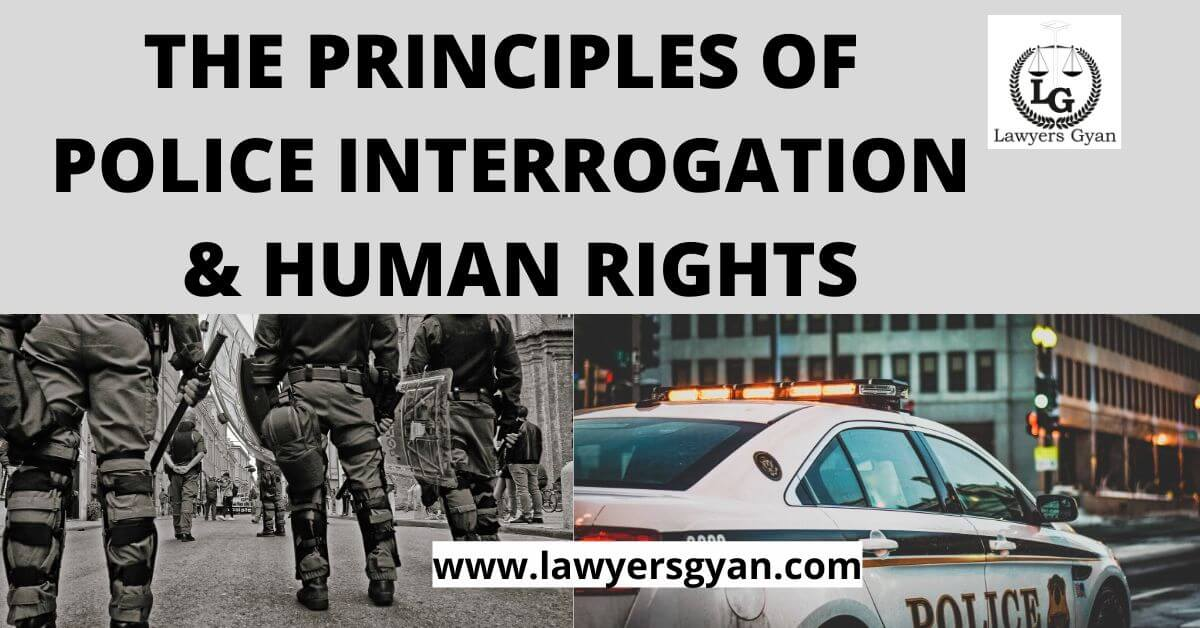 The principles of police interrogation and human rights