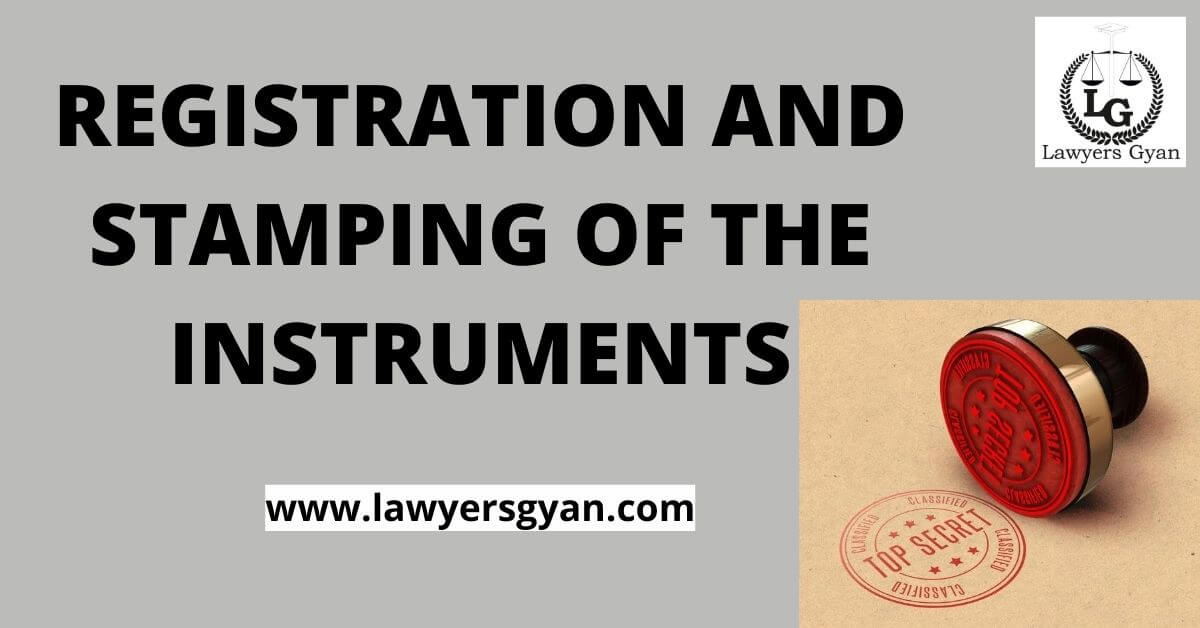 REGISTRATION AND STAMPING OF THE INSTRUMENTS