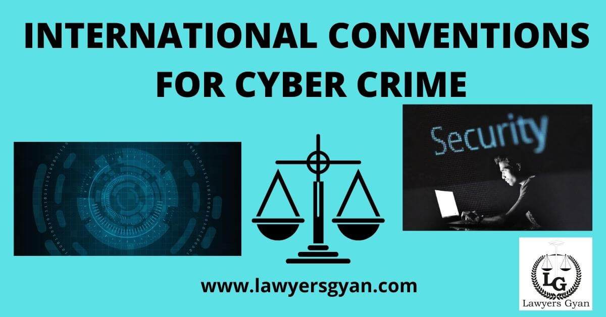 International Conventions for Cyber Crime