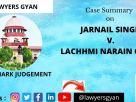 JARNAIL SINGH V. LACHHMI NARAIN GUPTA
