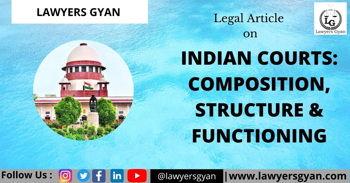 Indian Courts: Composition, Structure and Functioning