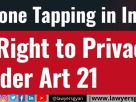 RIGHT TO PRIVACY VS. PHONE TAPPING