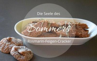 Die Seele des Sommers: Rosmarin-Feigen-Cracker