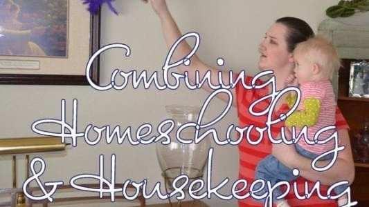 Combining Homeschooling and Housekeeping – 10 Tips