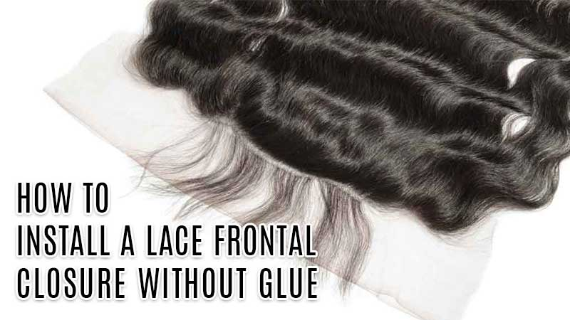 How To Install A Lace Frontal Closure Without Glue? | Laylahair