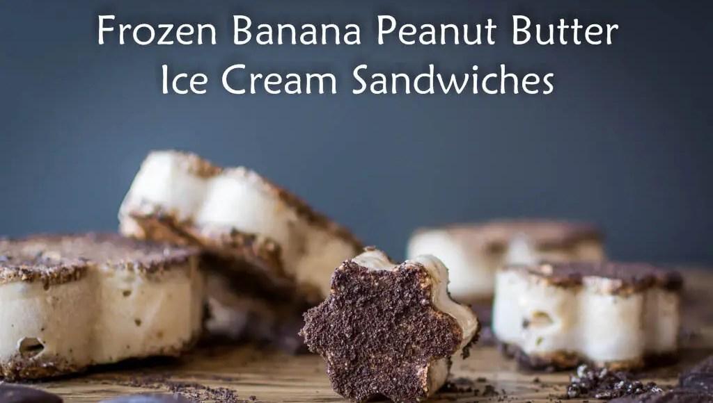 Frozen Banana Peanut Butter Ice Cream Sandwiches, Lay The Table