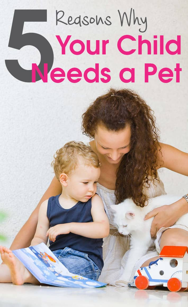 5 Reasons Why Your Child Needs a Pet