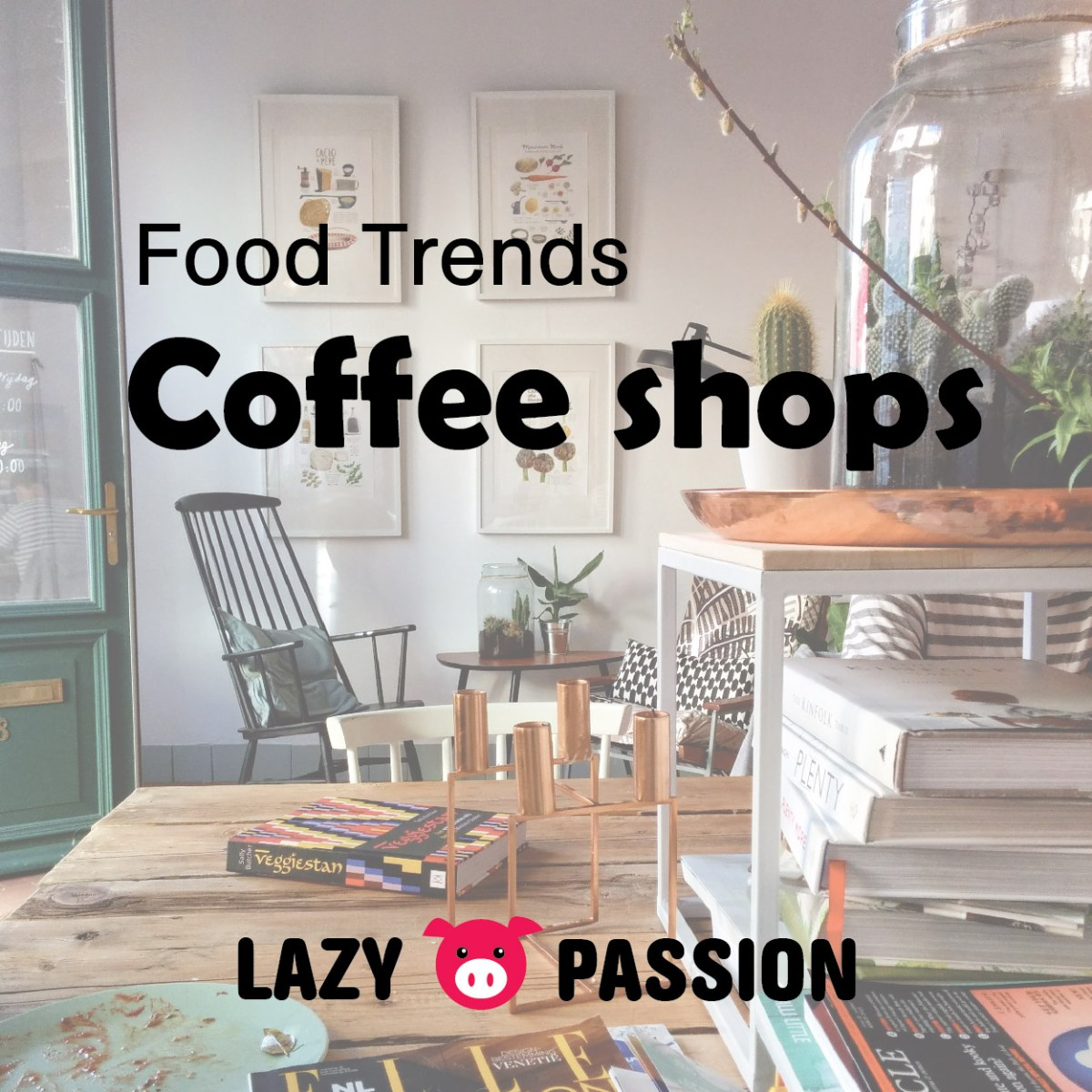 Food Trends: coffee shops