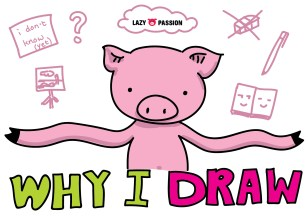 why I draw lazy pig passion