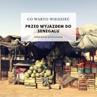 Senegal: 10 rzeczy, które warto wiedzieć przed wyjazdem