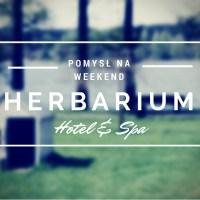 Pomysł na weekend - Herbarium Hotel & Spa