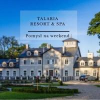 Talaria Resort & Spa - weekendowy relaks tylko dla kobiet