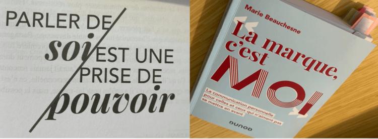 """Photos personnelles du livre La marque c'est moi, de Marie Beauchesne, avec la citation """"Parler de soi est une prise de pouvoir"""""""