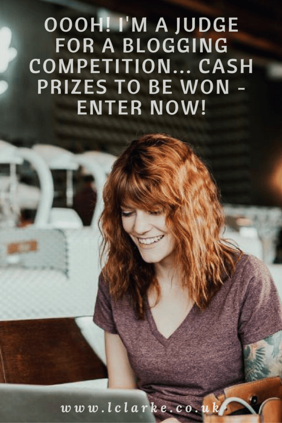OOOH! I'M A JUDGE FOR A BLOGGING COMPETITION... CASH PRIZES TO BE WON - ENTER NOW! | LClarke.co.uk