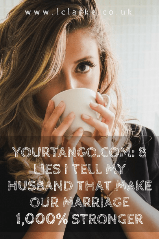Yourtango.com_ 8 Lies I Tell My Husband That Make Our Marriage 1,000% Stronger | LClarke.co.uk