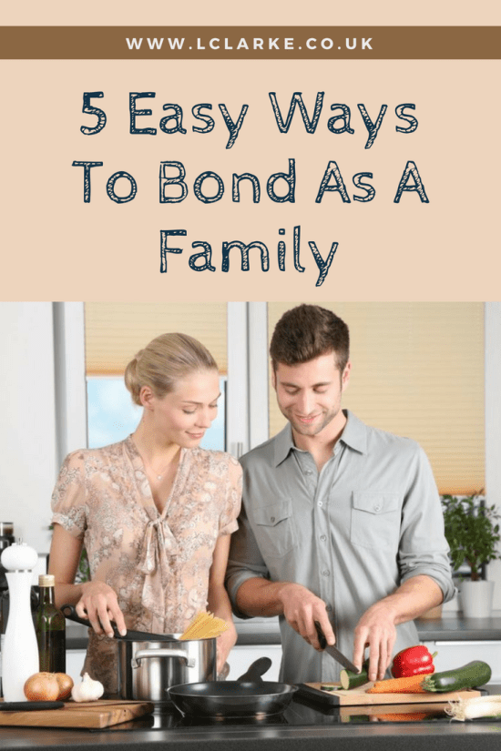 5 Easy Ways To Bond As A Family | LClarke.co.uk