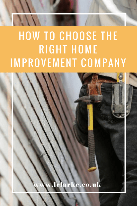How To Choose The Right Home Improvement Company | LClarke.co.uk