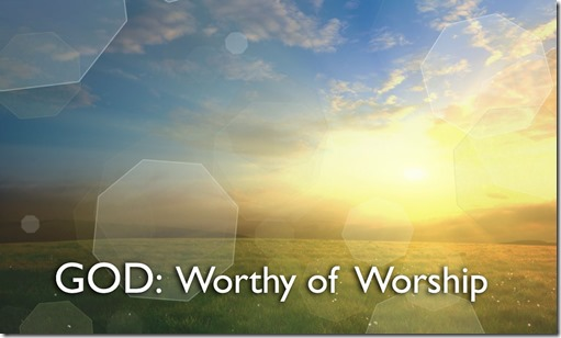 God-Worthy-of-Worship