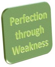 Perfection through Weakness