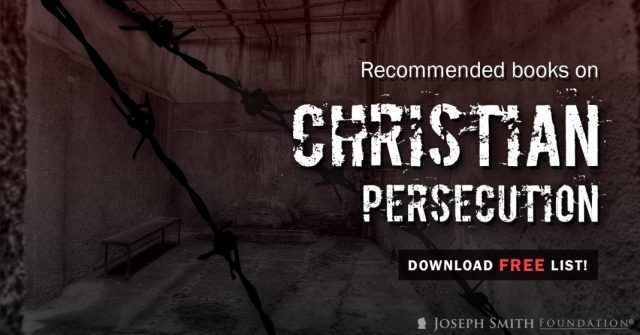 Recommended books on Christian Persecution! Download a FREE list by LDSAnswers!