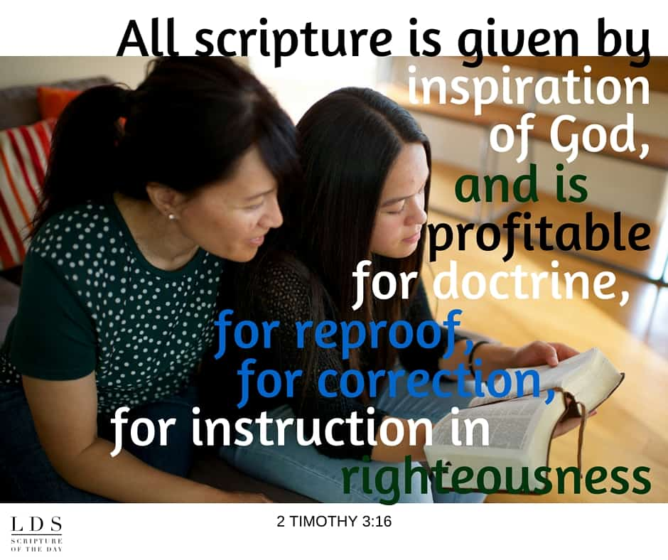 All scripture is given by inspiration of God, and is profitable for doctrine, for reproof, for correction, for instruction in righteousness: That the man of God may be perfect, throughly furnished unto all good works. 2 Timothy 3:16-17