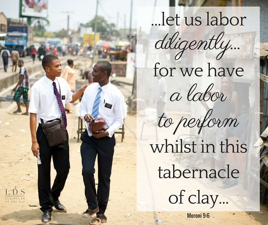 And now, my beloved son, notwithstanding their hardness, let us labor diligently; for if we should cease to labor, we should be brought under condemnation; for we have a labor to perform whilst in this tabernacle of clay, that we may conquer the enemy of all righteousness, and rest our souls in the kingdom of God. Moroni 9:6