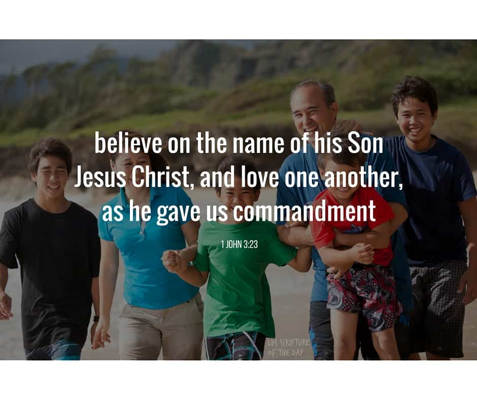 And this is his commandment, That we should believe on the name of his Son Jesus Christ, and love one another, as he gave us commandment. 1 John 3:23