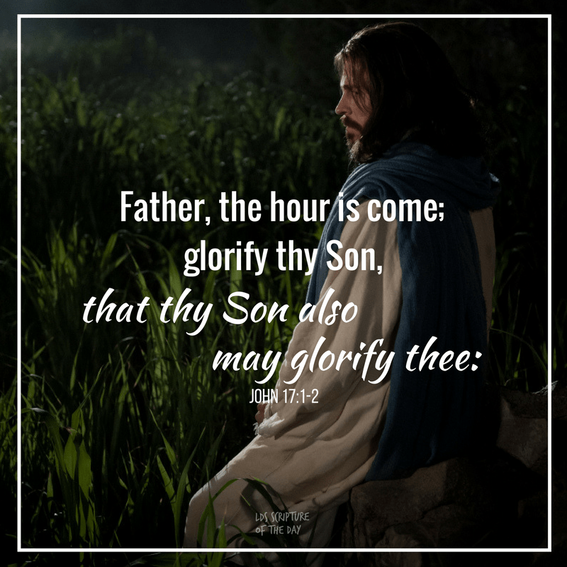 Father, the hour is come; glorify thy Son, that thy Son also may glorify thee: John 17:1