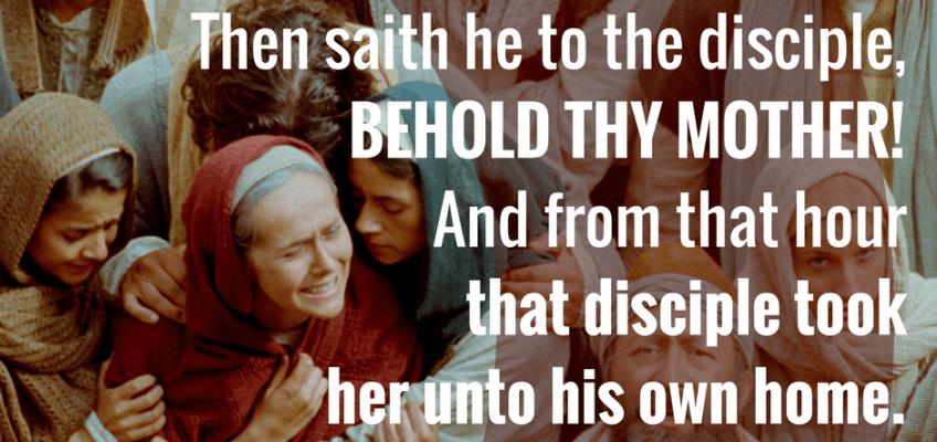 John 19:25-27 - Latter-day Saint Scripture of the Day