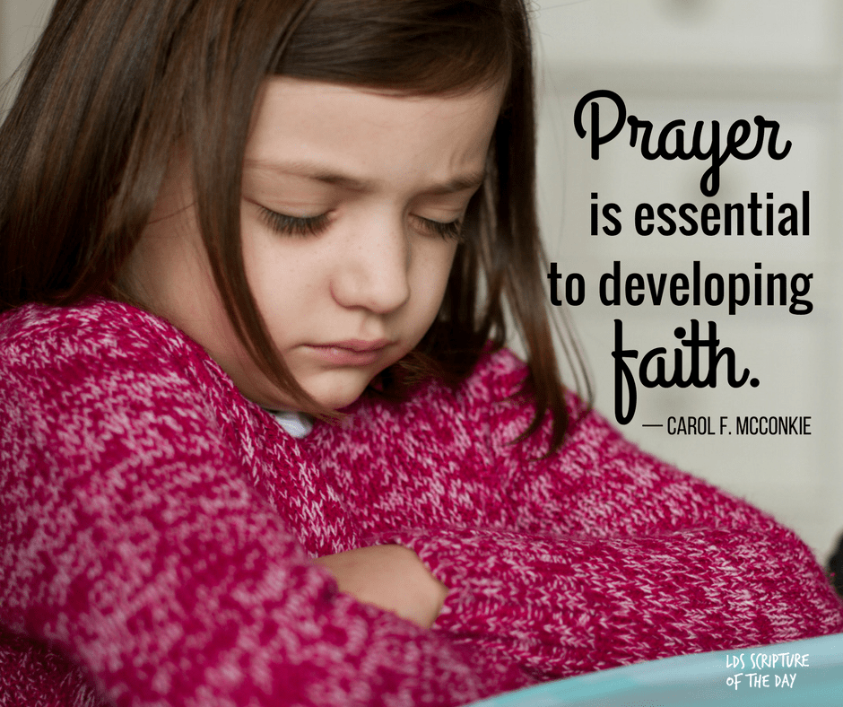 Prayer is essential to developing faith