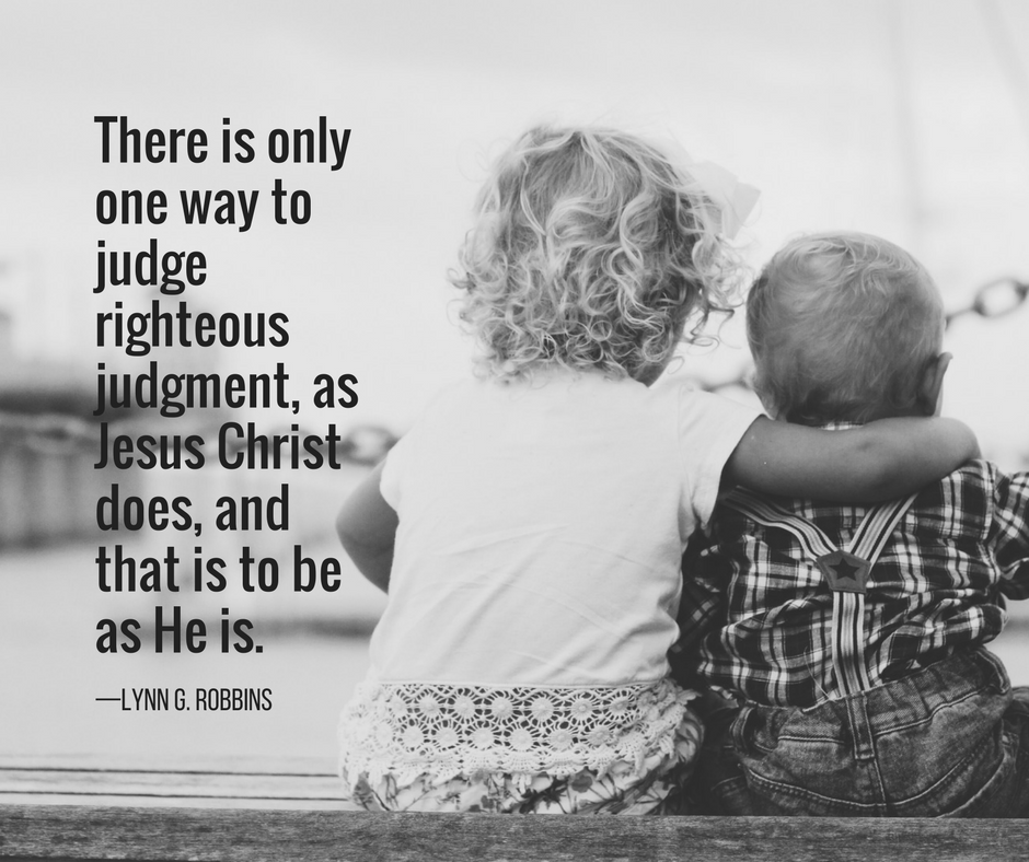 There is only one way to judge righteous judgment