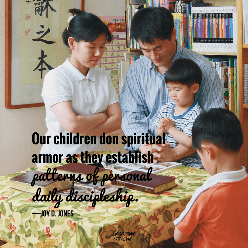 Our children don spiritual armor as they establish patterns of personal daily discipleship—Joy D. Jones
