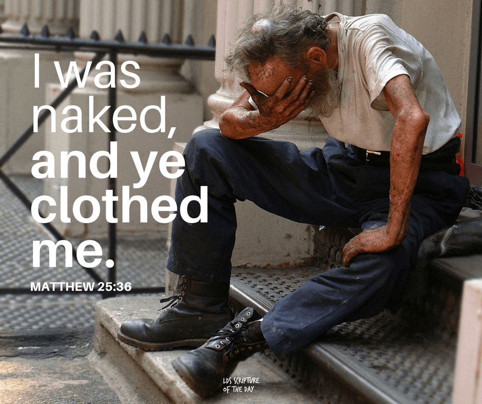 I was naked, and ye clothed me. Matthew 25:36