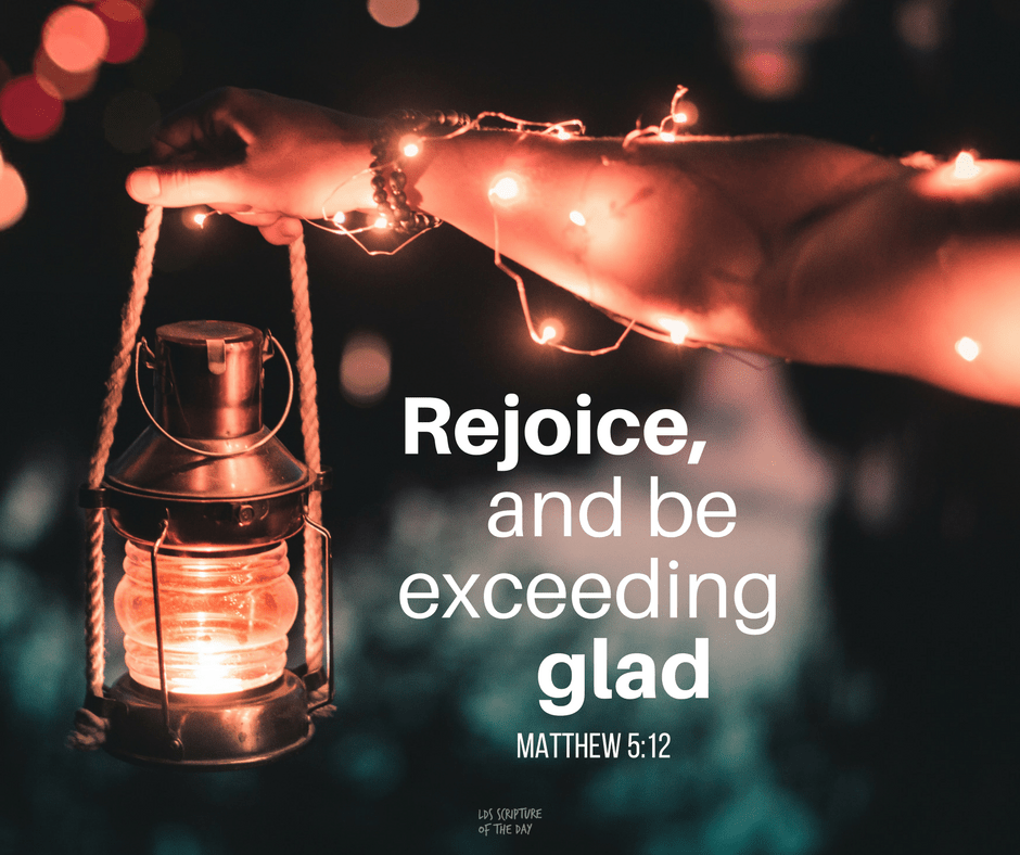 Rejoice, and be exceeding glad—Matthew 5:12