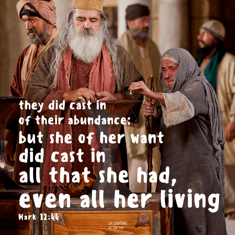 They did cast in of their abundance; but she of her want did cast in all that she had, even all her living. Mark 12:44