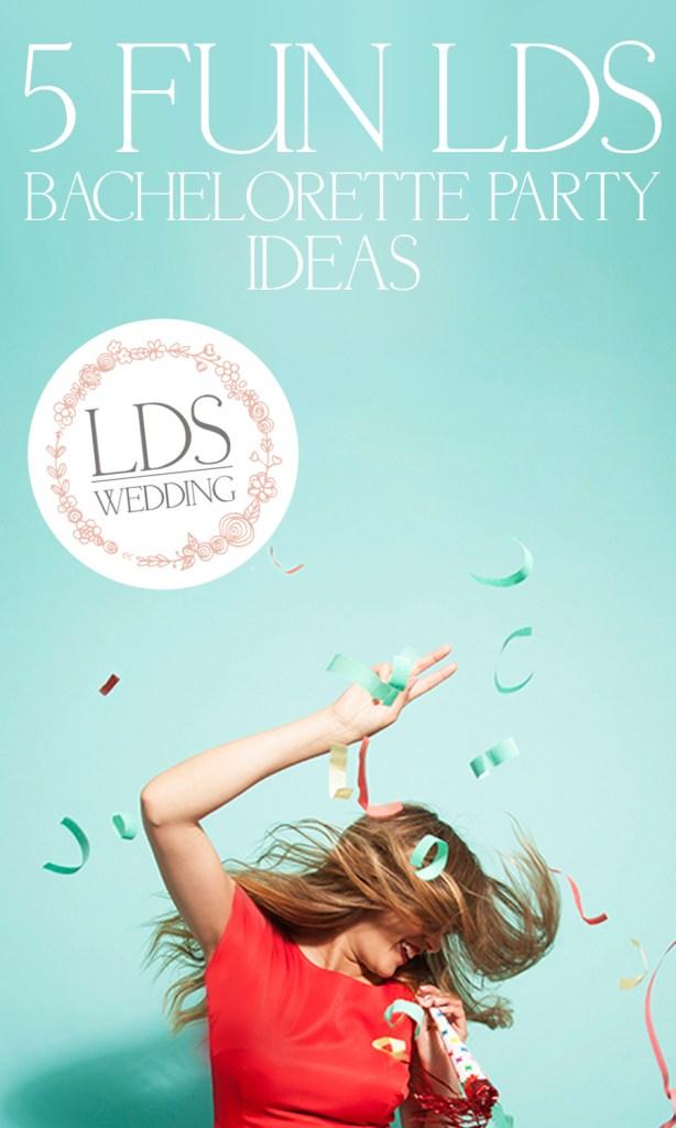 5 fun lds bachelorette party ideas