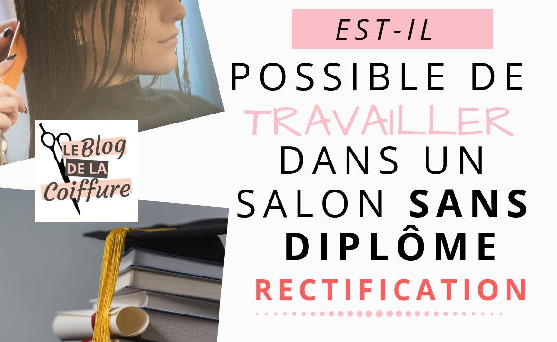 Travailler Dans Un Salon De Coiffure Sans Diplome Possible