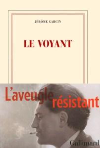 Le voyant, Jérôme Garcin, Editions Gallimard