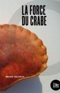 rentrée littéraire wajskop la force du crabe
