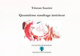 Tristan Sautier Quantième naufrage intérieur le coudrier