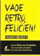 francis groff vade retro felicien weyrich