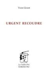 Yvons Givert Urgent recoudre, éditions Taillis pré (couverture du livre)